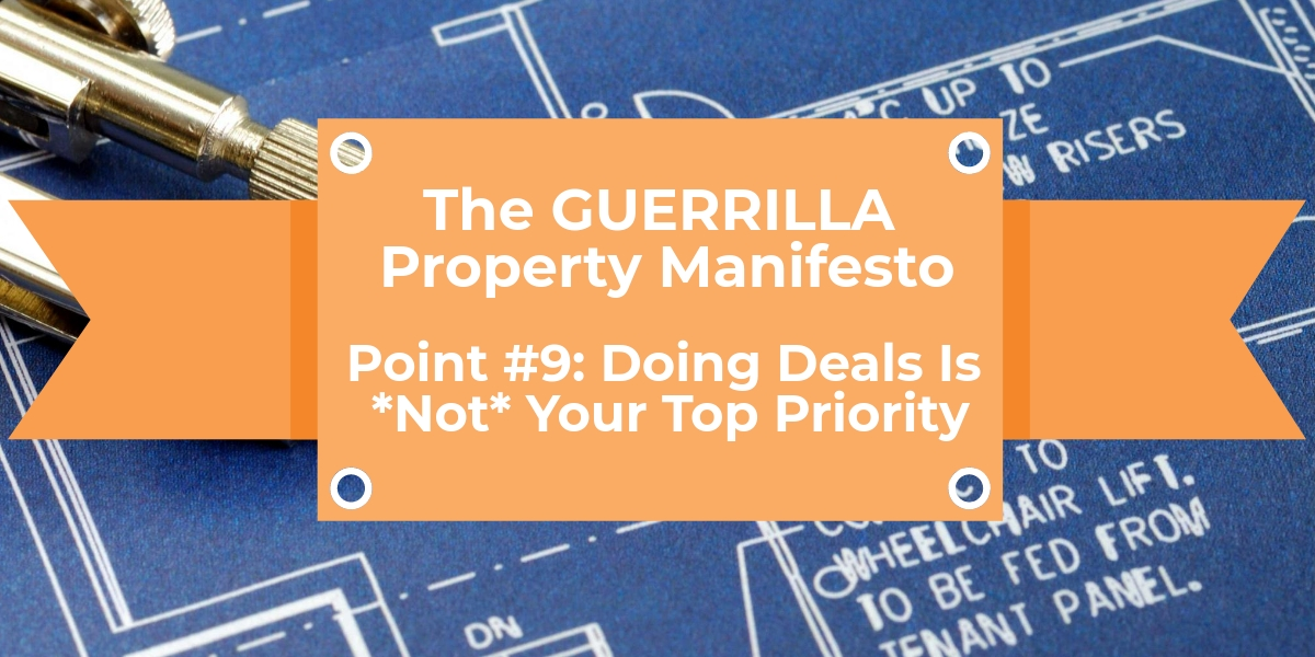 Doing Deals Is *Not*  Your Top Priority