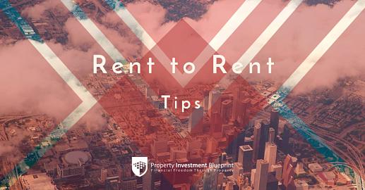 Rent to rent tips