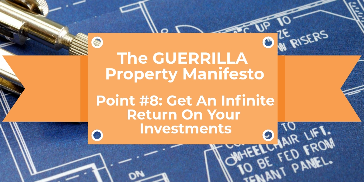 Get An Infinite Return On Your Property Investments