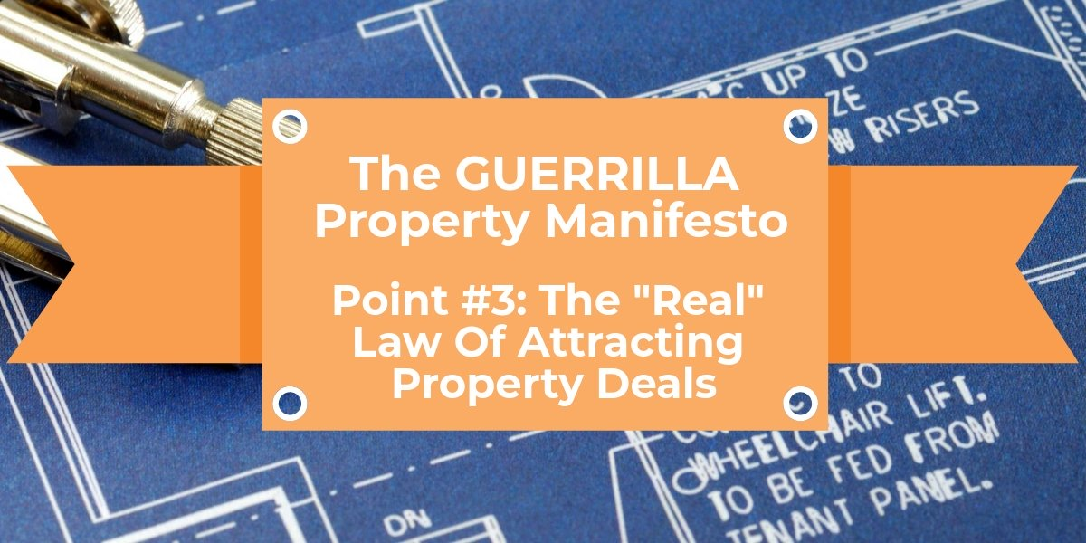 The Real Law Of Attracting Property Deals